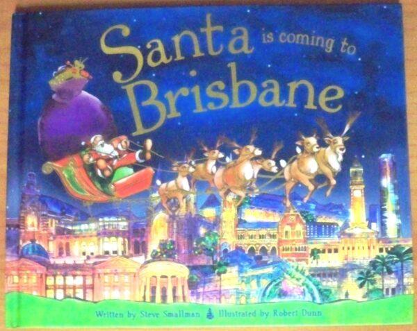 Santa Is Coming To Brisbane Steve Smallman