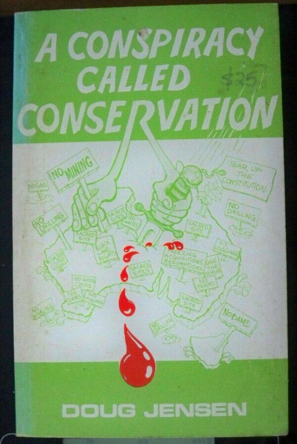 A Conspiracy Called Conservation Doug Jensen 094966717X